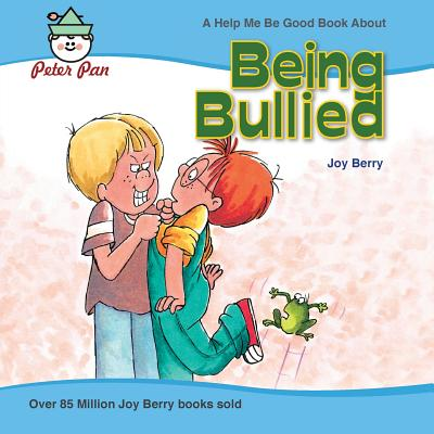 Being Bullied (Help Me Be Good) Cover Image