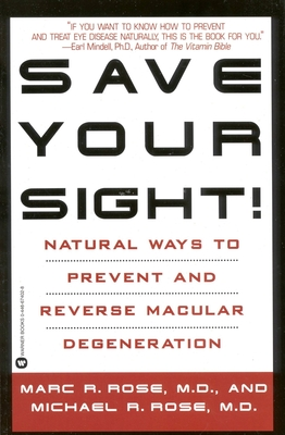 Save Your Sight!: Natural Ways to Prevent and Reverse Macular Degeneration Cover Image