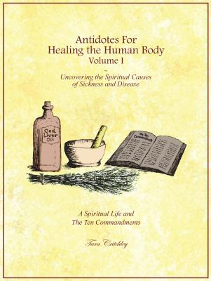 Antidotes for Healing the Human Body Volume I Cover Image