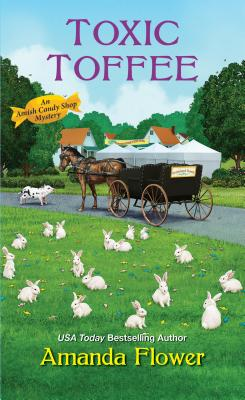 Toxic Toffee (An Amish Candy Shop Mystery #4) Cover Image