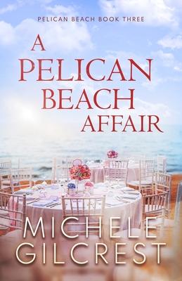 A Pelican Beach Affair (Pelican Beach Series Book 3) Cover Image