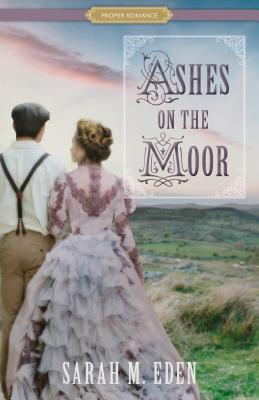 Ashes on the Moor (Proper Romance Victorian) Cover Image