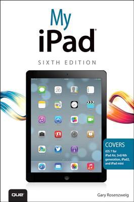 My iPad (Covers IOS 7 on iPad Air, iPad 3rd/4th Generation, Ipad2, and iPad Mini) Cover Image