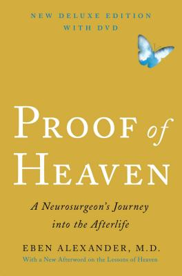 Proof of Heaven: A Neurosurgeon's Journey Into the Afterlife [With DVD] Cover Image