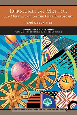 Discourse on Method: And Meditations on the First Philosophy (Barnes & Noble Library of Essential Reading) Cover Image