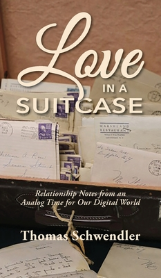 Love in a Suitcase: Relationship Notes from an Analog Time for Our Digital World cover