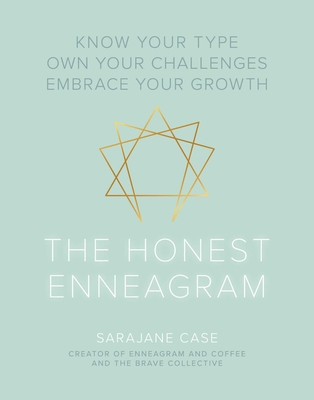 The Honest Enneagram: Know Your Type, Own Your Challenges, Embrace Your Growth Cover Image