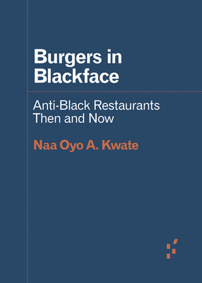 Burgers in Blackface: Anti-Black Restaurants Then and Now (Forerunners: Ideas First) Cover Image