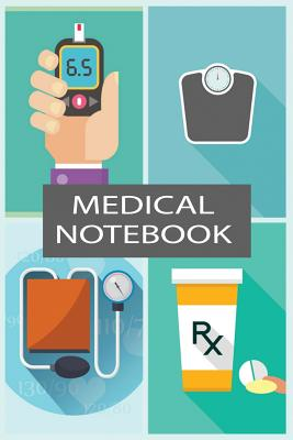 Medical Notebook: Track Your Weight, Medications, Blood Pressure, and Blood Sugar Cover Image