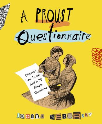 A Proust Questionnaire: Discover Your Truest Self--in 30 Simple Questions Cover Image