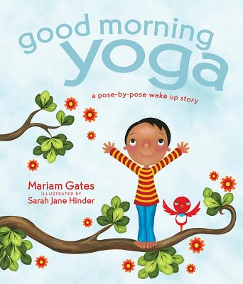 Good Morning Yoga: A Pose-by-Pose Wake Up Story (Good Night Yoga) Cover Image