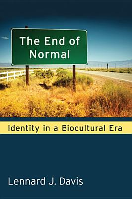 The End of Normal: Identity in a Biocultural Era Cover Image