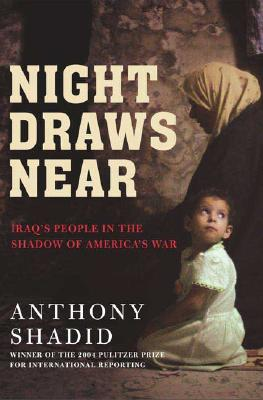 Night Draws Near: Iraq's People in the Shadow of America's War Cover Image