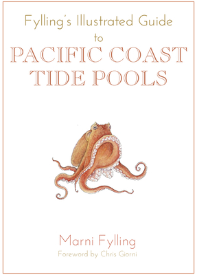 Fylling's Illustrated Guide to Pacific Coast Tide Pools Cover Image