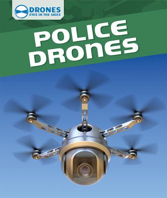 Police Drones (Drones: Eyes in the Skies) Cover Image