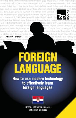 Foreign language - How to use modern technology to effectively learn foreign languages: Special edition - Serbian Cover Image
