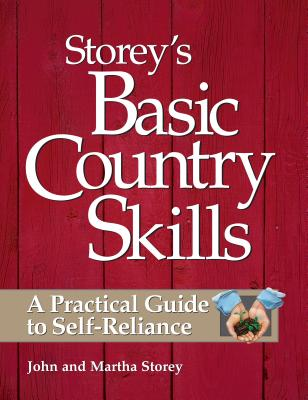 Storey's Basic Country Skills: A Practical Guide to Self-Reliance Cover Image