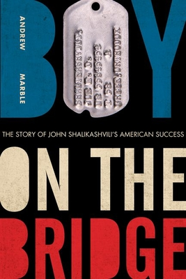Boy on the Bridge: The Story of John Shalikashvili's American Success (American Warriors) Cover Image