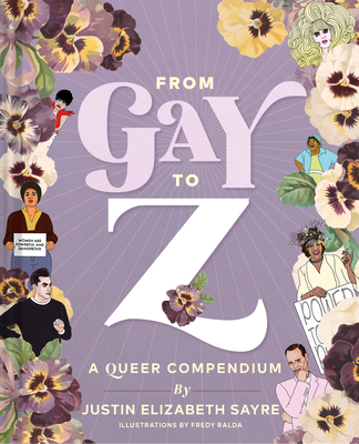 From Gay to Z: A Queer Compendium: A Queer Compendium Cover Image
