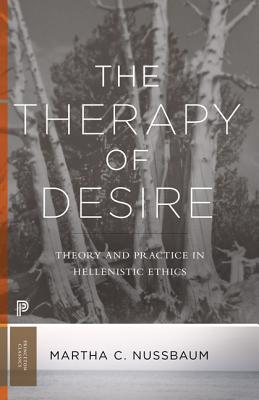 The Therapy of Desire: Theory and Practice in Hellenistic Ethics Cover Image