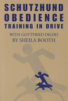 Schutzhund Obedience: Training in Drive Cover Image