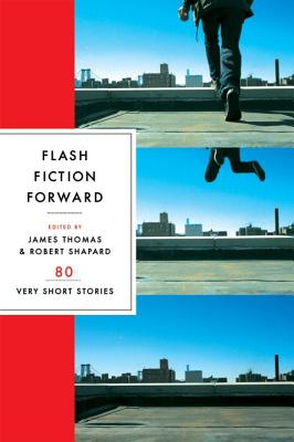 Flash Fiction Forward: 80 Very Short Stories Cover Image