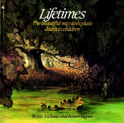 Lifetimes: The Beautiful Way to Explain Death to Children Cover Image