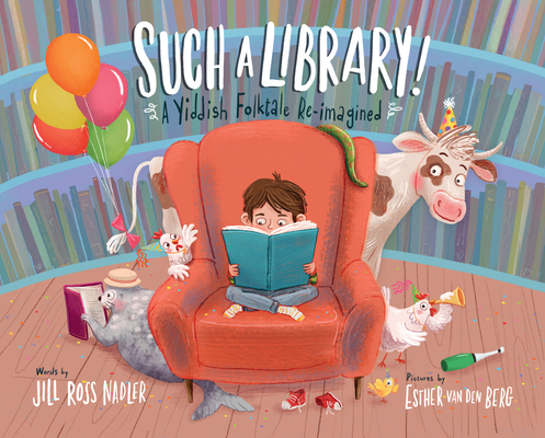 Such a Library!: A Yiddish Folktale Re-Imagined Cover Image