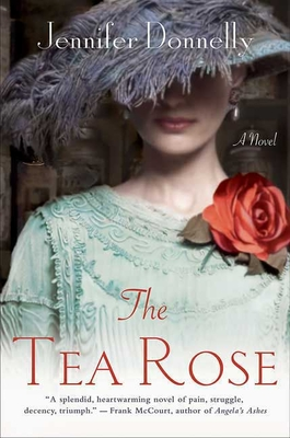 The Tea Rose: A Novel (The Tea Rose Series #1) Cover Image