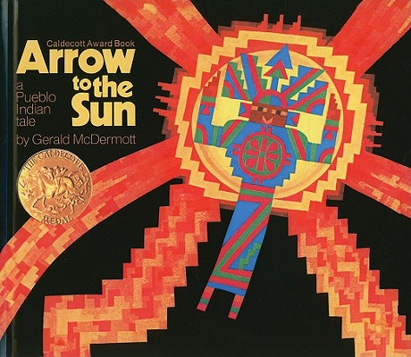 Arrow to the Sun: A Pueblo Indian Tale Cover Image