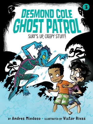 Cover for Surf's Up, Creepy Stuff! (Desmond Cole Ghost Patrol #3)