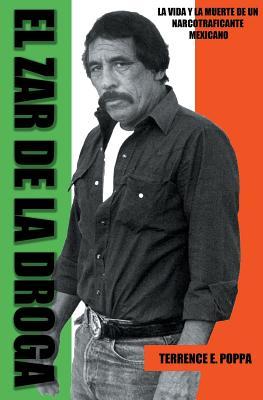 El zar de la droga: la vida y la muerte de un narcotraficante mexicano Cover Image
