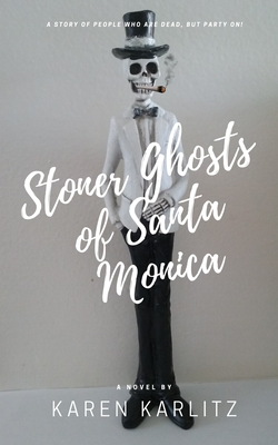 Cover for Stoner Ghosts of Santa Monica
