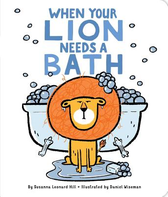 Cover for When Your Lion Needs a Bath (When Your...)
