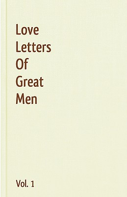 Love Letters Of Great Men - Vol. 1 Cover Image