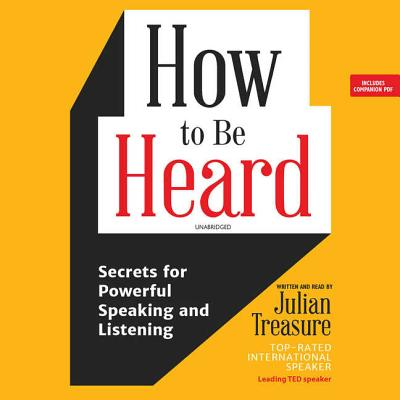 How to Be Heard Lib/E: Secrets for Powerful Speaking and Listening Cover Image