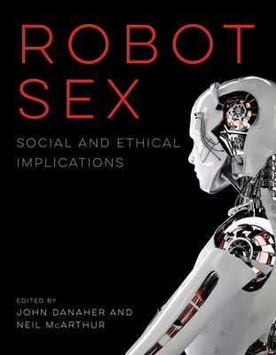 Robot Sex: Social and Ethical Implications Cover Image