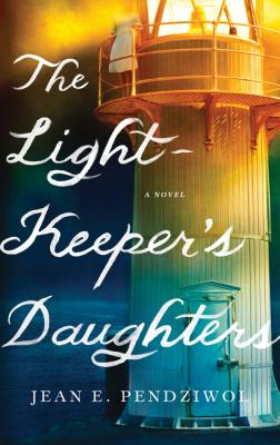 The Lightkeeper's Daughters: A Novel Cover Image