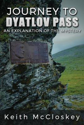Journey to Dyatlov Pass: An Explanation of the Mystery Cover Image