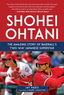 Shohei Ohtani: The Amazing Story of Baseball's Two-Way Japanese Superstar Cover Image