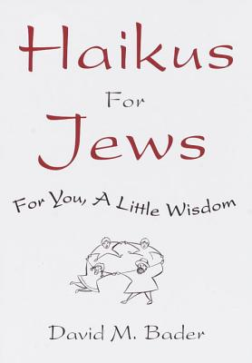 Haikus for Jews: For You, a Little Wisdom Cover Image
