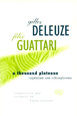 A Thousand Plateaus: Capitalism and Schizophrenia Cover Image