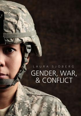 Gender, War, and Conflict (Gender and Global Politics) Cover Image