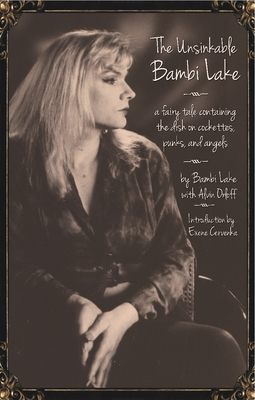 The Unsinkable Bambi Lake: A Fairy Tale Containing the Dish on Cockettes, Punks, and Angels Cover Image