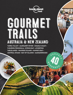 Lonely Planet Gourmet Trails - Australia & New Zealand 1 Cover Image