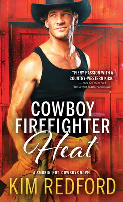 Cowboy Firefighter Heat (Smokin' Hot Cowboys #6) Cover Image