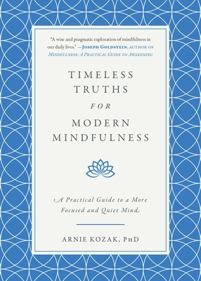 Timeless Truths for Modern Mindfulness: A Practical Guide to a More Focused and Quiet Mind Cover Image