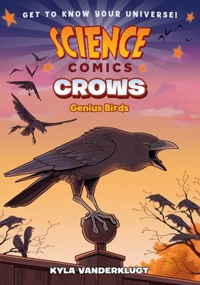Science Comics: Crows: Genius Birds Cover Image