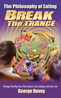 The Philosophy of Eating Break the Trance Cover Image