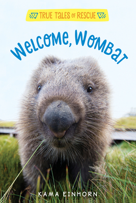 Welcome, Wombat (True Tales of Rescue) Cover Image